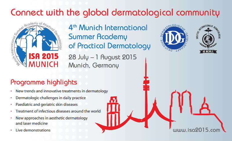 THE 4TH INTERNATIONAL CONGRESS ON PRACTICAL DERMATOLOGY OF INTERNATIONAL SUMMER ACADEMY (ISA). MUNICH, GERMANY. 2015